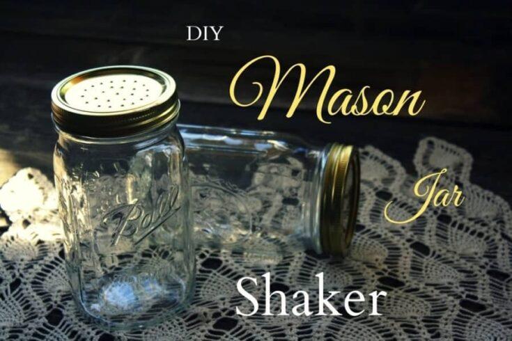 DIY Mason Jar Shaker