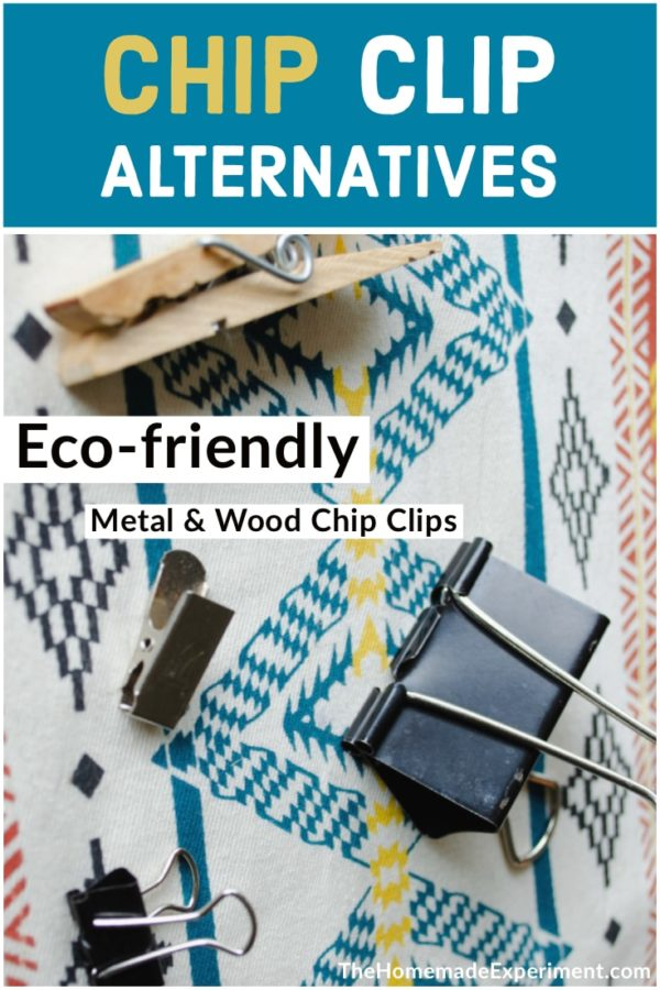 Eco-friendly metal and wooden chip clip options on TheHomemadeExperiment.com