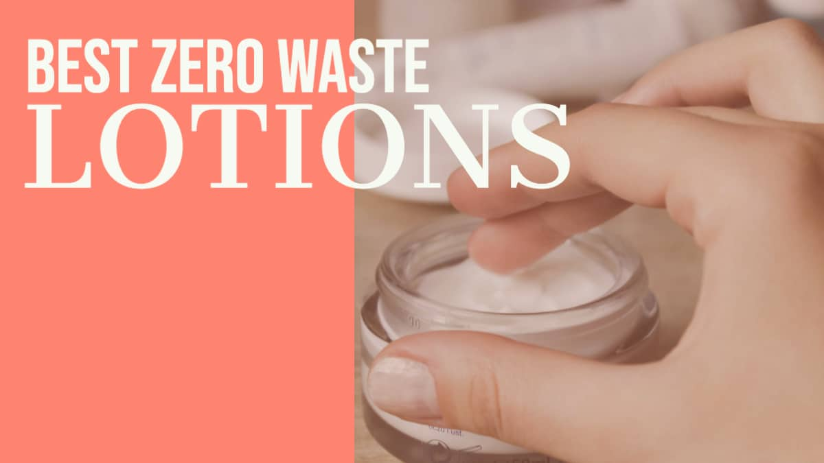 Best Zero Waste Lotions 2020