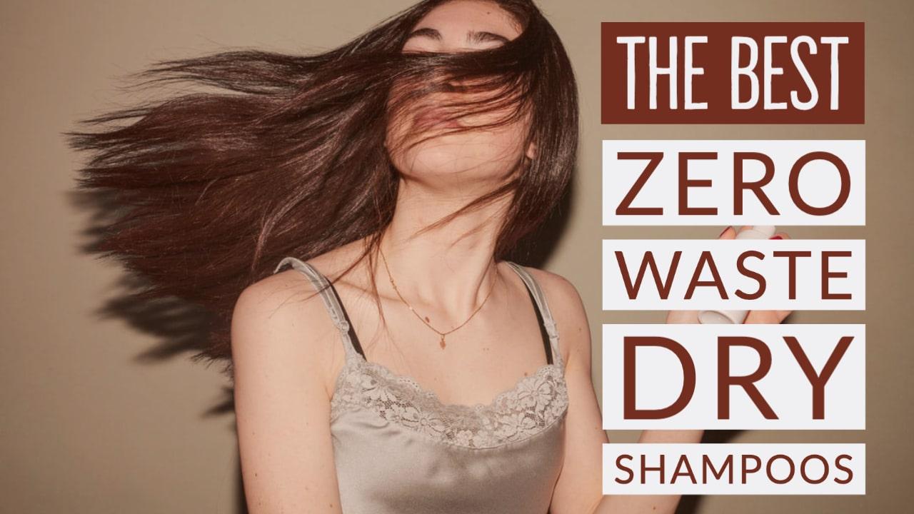 Best Zero Waste Dry Shampoos